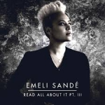 Emeli Sandé - Read All About It, Pt.III