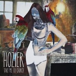 Hozier - Take me to church
